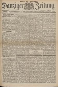 Danziger Zeitung. 1875, № 9010 (8 März) - (Abend-Ausgabe.) + dod.