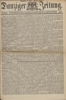 Danziger Zeitung. 1875, № 9019 (13 März) - (Morgen-Ausgabe.)