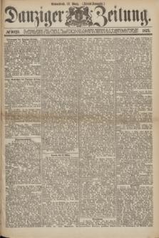 Danziger Zeitung. 1875, № 9020 (13 März) - (Abend-Ausgabe.) + dod.