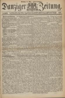 Danziger Zeitung. 1875, № 9038 (24 März) - (Abend-Ausgabe.) + dod.