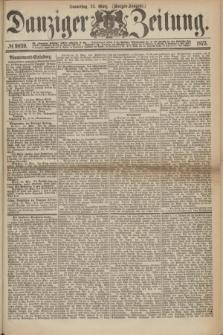 Danziger Zeitung. 1875, № 9039 (25 März) - (Morgen-Ausgabe.)