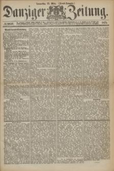 Danziger Zeitung. 1875, № 9040 (25 März) - (Abend-Ausgabe.)