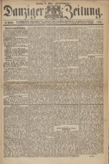Danziger Zeitung. 1875, № 9044 (30 März) - (Abend-Ausgabe.)