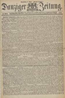 Danziger Zeitung. 1875, № 9051 (3 April) - (Morgen-Ausgabe.)