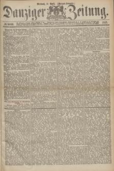 Danziger Zeitung. 1875, № 9069 (14 April) - (Morgen-Ausgabe.)