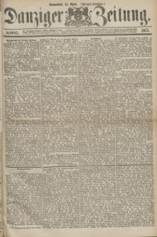 Danziger Zeitung. 1875, № 9085 (24 April) - (Morgen-Ausgabe.)