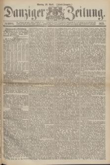 Danziger Zeitung. 1875, № 9088 (26 April) - (Abend-Ausgabe.) + dod.