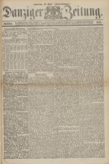 Danziger Zeitung. 1875, № 9094 (29 April) - (Abend-Ausgabe.) + dod.