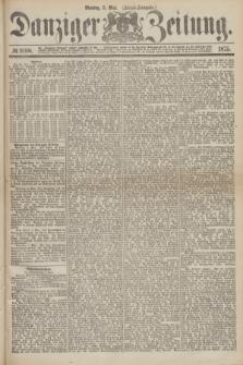 Danziger Zeitung. 1875, № 9100 (3 Mai) - (Abend-Ausgabe.)