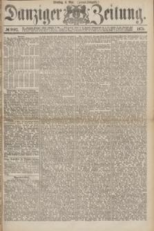 Danziger Zeitung. 1875, № 9102 (4 Mai) - (Abend-Ausgabe.) + dod.
