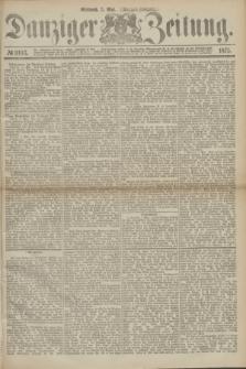 Danziger Zeitung. 1875, № 9103 (5 Mai) - (Morgen-Ausgabe.)