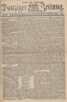 Danziger Zeitung. 1875, № 9105 (6 Mai) - (Morgen-Ausgabe.)