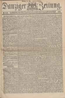 Danziger Zeitung. 1875, № 9110 (10 Mai) - (Abend-Ausgabe.) + dod.