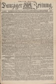 Danziger Zeitung. 1875, № 9133 (25 Mai) - (Morgen-Ausgabe.)