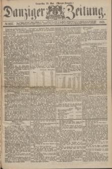 Danziger Zeitung. 1875, № 9137 (26 Mai) - (Morgen-Ausgabe.)