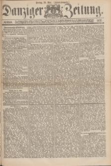 Danziger Zeitung. 1875, № 9140 (28 Mai) - (Abend-Ausgabe.)