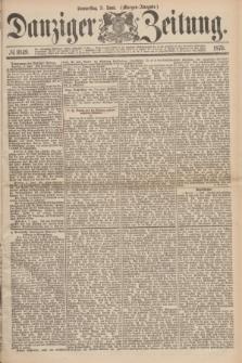 Danziger Zeitung. 1875, № 9149 (3 Juni) - (Morgen-Ausgabe.)