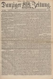 Danziger Zeitung. 1875, № 9151 (4 Juni) - (Morgen-Ausgabe.)