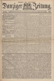 Danziger Zeitung. 1875, № 9154 (5 Juni) - (Abend-Ausgabe.) + dod.
