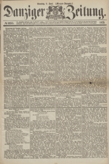 Danziger Zeitung. 1875, № 9155 (6 Juni) - (Morgen-Ausgabe.)