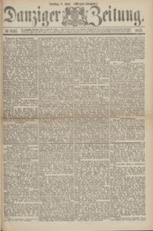 Danziger Zeitung. 1875, № 9157 (8 Juni) - (Morgen-Ausgabe.)