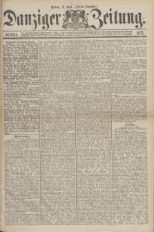 Danziger Zeitung. 1875, № 9164 (11 Juni) - (Abend-Ausgabe.)
