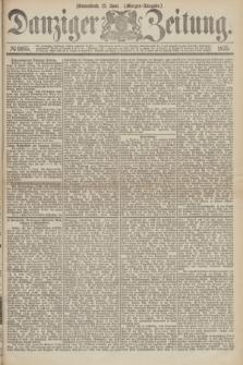 Danziger Zeitung. 1875, № 9165 (12 Juni) - (Morgen-Ausgabe.)