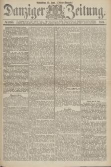 Danziger Zeitung. 1875, № 9166 (12 Juni) - (Abend-Ausgabe.) + dod.