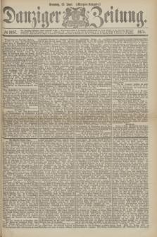 Danziger Zeitung. 1875, № 9167 (13 Juni) - (Morgen-Ausgabe.)