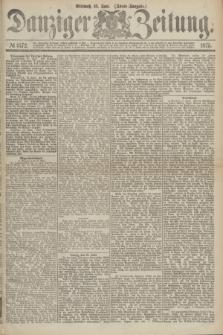Danziger Zeitung. 1875, № 9172 (16 Juni) - (Abend-Ausgabe.)
