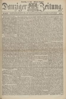 Danziger Zeitung. 1875, № 9173 (17 Juni) - (Morgen-Ausgabe.)