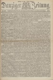 Danziger Zeitung. 1875, № 9176 (18 Juni) - (Abend-Ausgabe.)