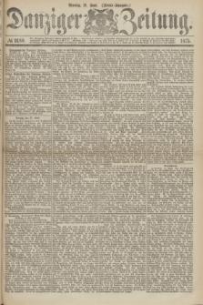 Danziger Zeitung. 1875, № 9180 (21 Juni) - (Abend-Ausgabe.)