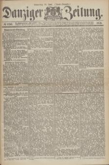 Danziger Zeitung. 1875, № 9186 (24 Juni) - (Abend-Ausgabe.)