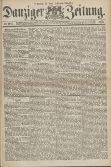Danziger Zeitung. 1875, № 9187 (25 Juni) - (Morgen-Ausgabe.)
