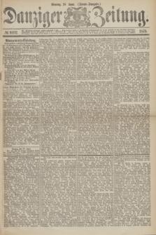 Danziger Zeitung. 1875, № 9192 (28 Juni) - (Abend-Ausgabe.)