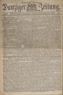 Danziger Zeitung. 1875, № 9196 (30 Juni) - (Abend-Ausgabe.)