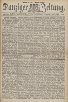 Danziger Zeitung. 1875, № 9219 (14 Juli) - (Morgen-Ausgabe.)