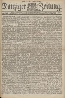 Danziger Zeitung. 1875, № 9223 (16 Juli) - (Morgen-Ausgabe.)