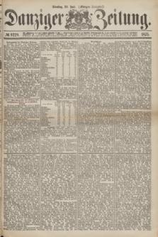 Danziger Zeitung. 1875, № 9229 (20 Juli) - (Morgen-Ausgabe.)