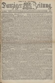 Danziger Zeitung. 1875, № 9242 (27 Juli) - (Abend-Ausgabe.)
