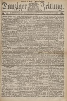 Danziger Zeitung. 1875, № 9257 (5 August) - (Morgen-Ausgabe.)