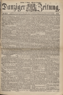 Danziger Zeitung. 1875, № 9259 (6 August) - (Morgen-Ausgabe.)
