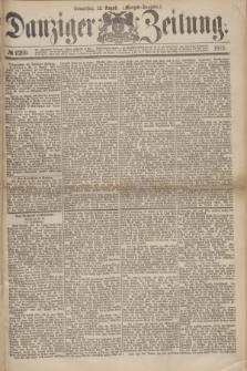 Danziger Zeitung. 1875, № 9269 (12 August) - (Morgen-Ausgabe.)