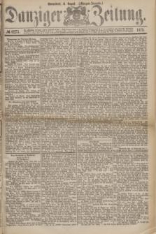 Danziger Zeitung. 1875, № 9273 (14 August) - (Morgen-Ausgabe.)
