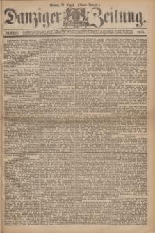 Danziger Zeitung. 1875, № 9288 (23 August) - (Abend-Ausgabe.)
