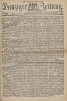 Danziger Zeitung. 1875, № 9290 (24 August) - (Abend-Ausgabe.)