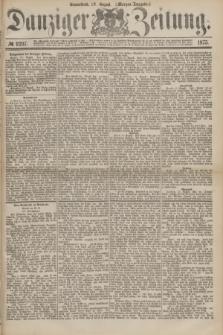 Danziger Zeitung. 1875, № 9297 (28 August) - (Morgen-Ausgabe.)