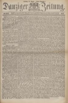 Danziger Zeitung. 1875, № 9302 (31 August) - (Abend-Ausgabe.)