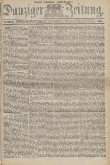 Danziger Zeitung. 1875, № 9304 (1 September) - (Abend-Ausgabe.)